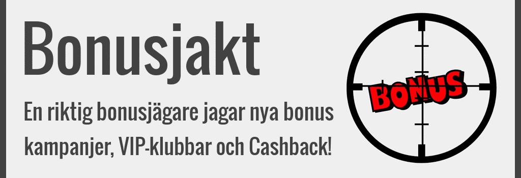 En riktig bonusjägare jagar nya bonus kampanjer, VIP-klubbar och Cashback!