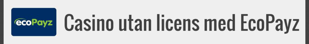 Casino utan licens med EcoPayz