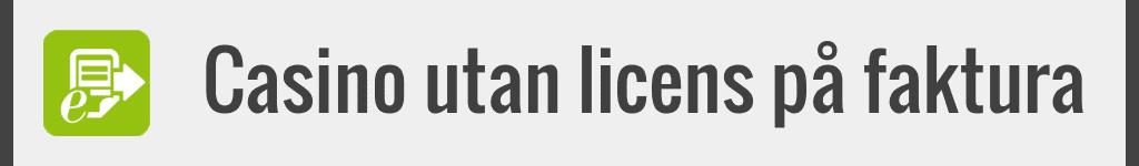 Casino utan licens på faktura