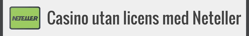 Casino utan licens med Neteller